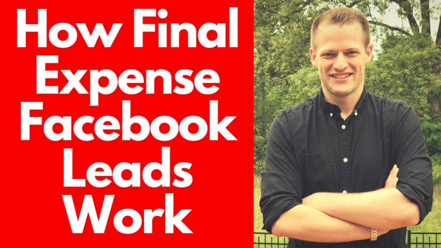 How Final Expense Facebook Leads Work