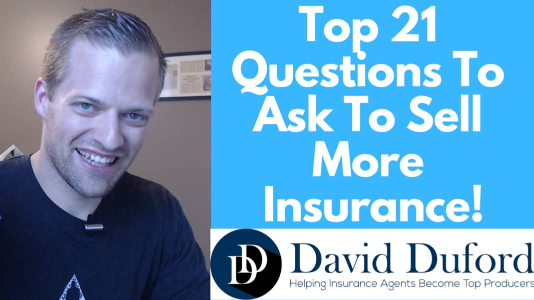 Learn these top 21 questions to sell more insurance.