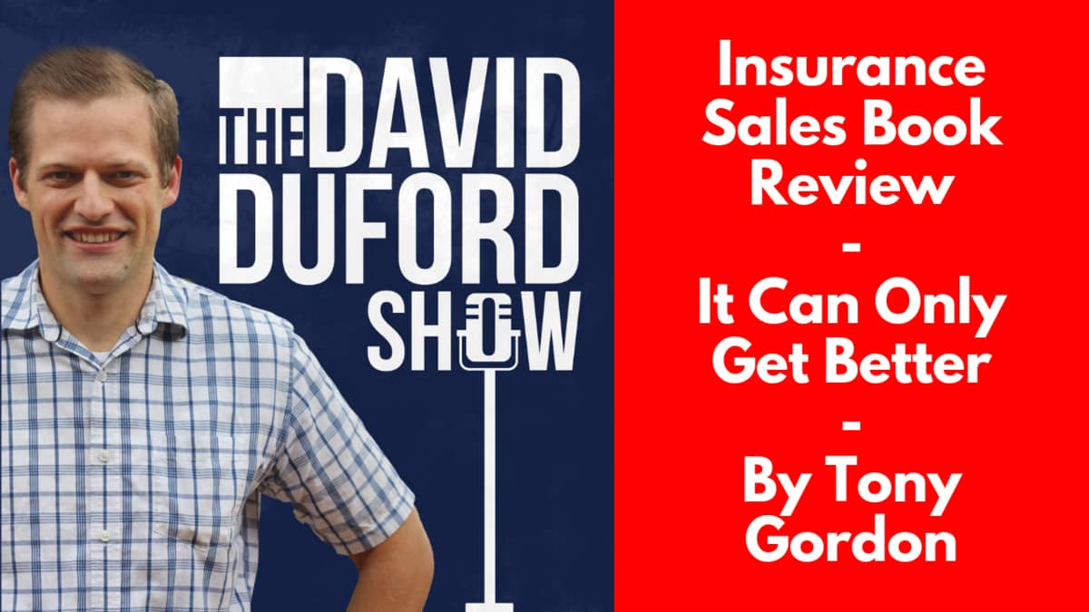 Insurance Sales Book Review - It Can Only Get Better - By Tony Gordon