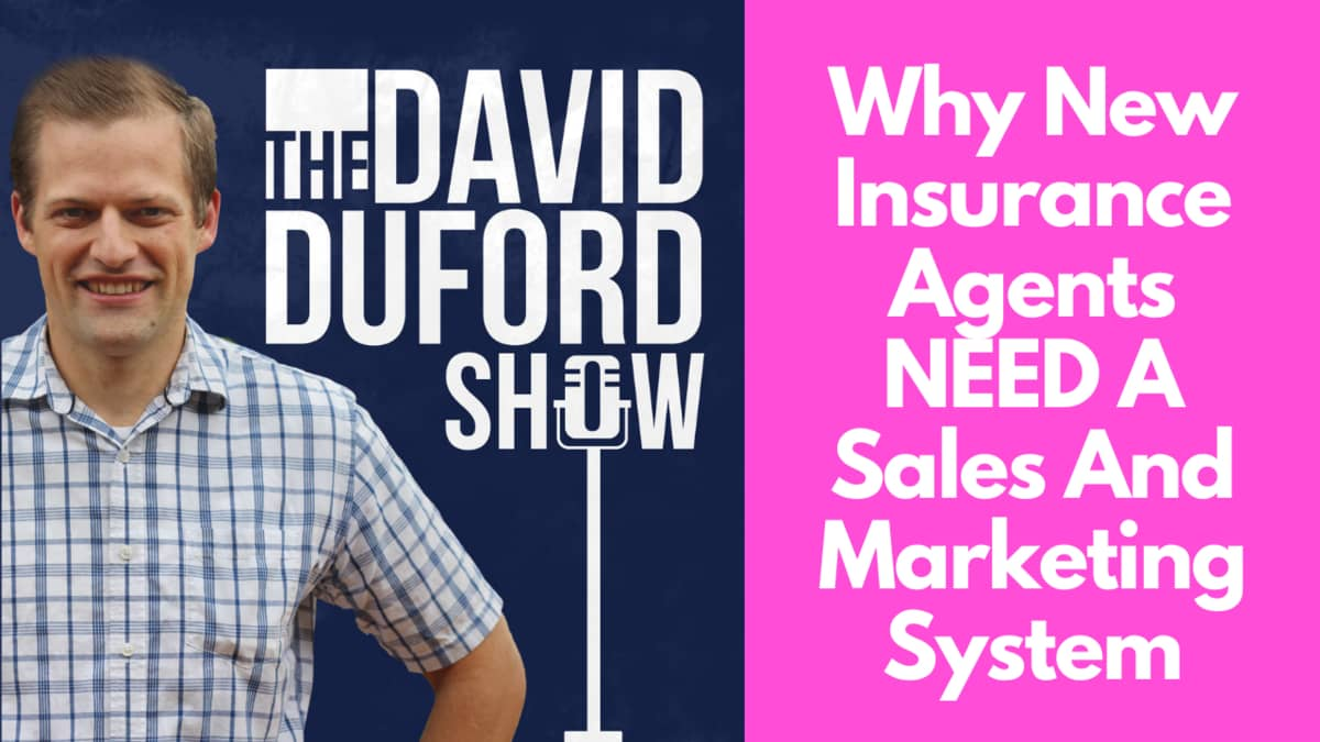 Why New Insurance Agents NEED A Sales And Marketing System